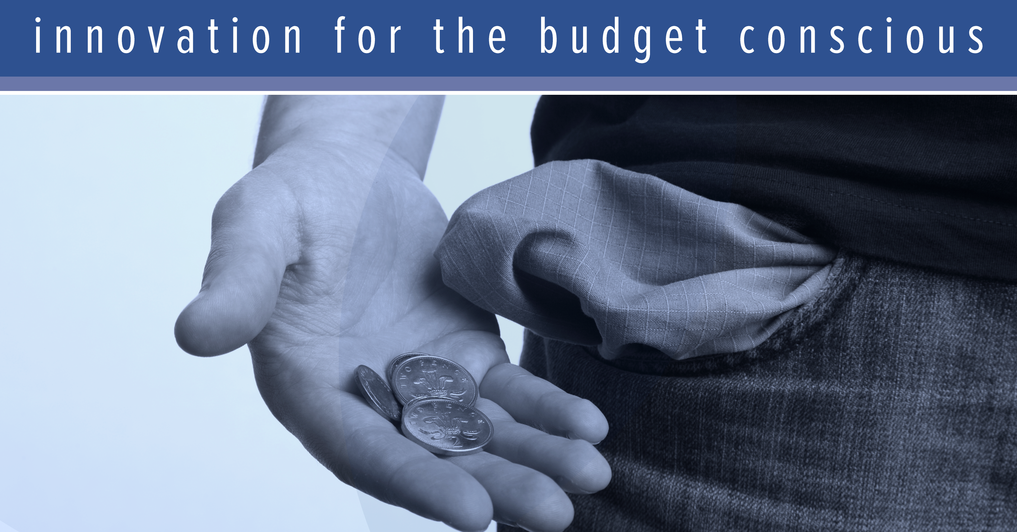 Innovation for the Budget Conscious