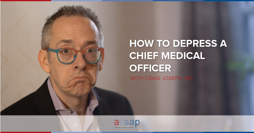 How to depress a Chief Medical Officer